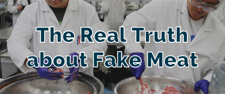 The Real Truth About Fake Beef